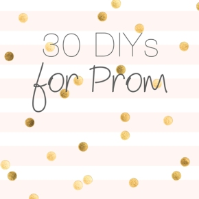 30 DIYs for Prom: Jewelry, Clutches, shoes and hair accessories!