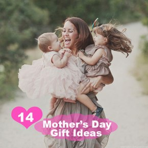 14 Mother's Day GiftIdeas
